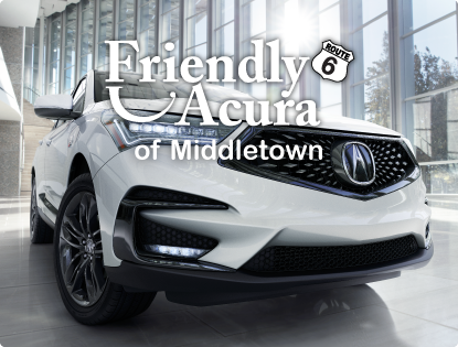 Friendly Acura | Middletown, NY